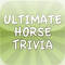 The Horse Lover's Ultimate Horse Quiz