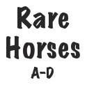 Rare Horses A-D